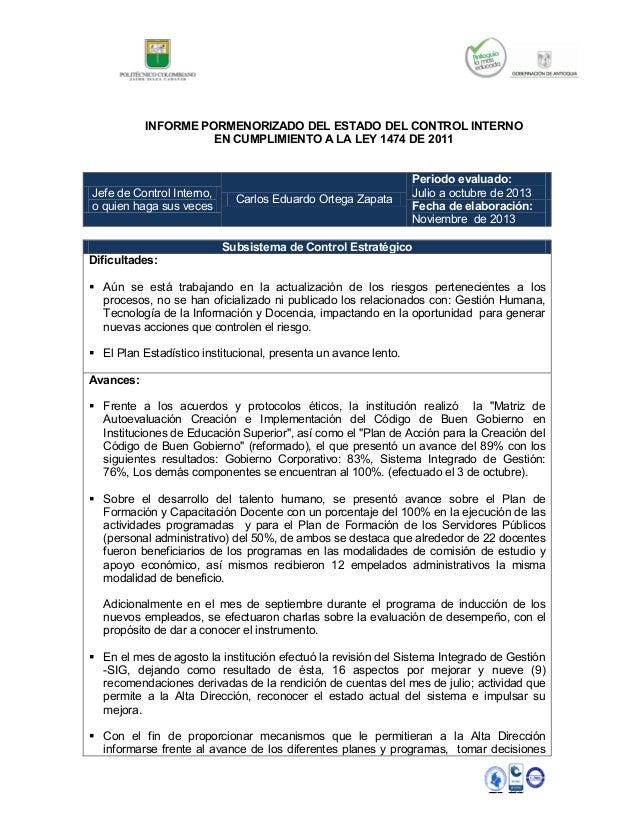 INFORME PORMENORIZADO DEL ESTADO DEL CONTROL INTERNO EN CUMPLIMIENTO A LA LEY 1474 DE 2011  Jefe de Control Interno, o qui...