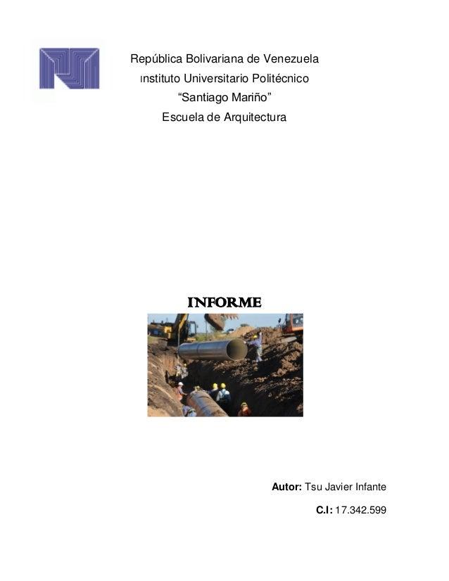 """República Bolivariana de Venezuela Instituto Universitario Politécnico """"Santiago Mariño"""" Escuela de Arquitectura INFORME A..."""