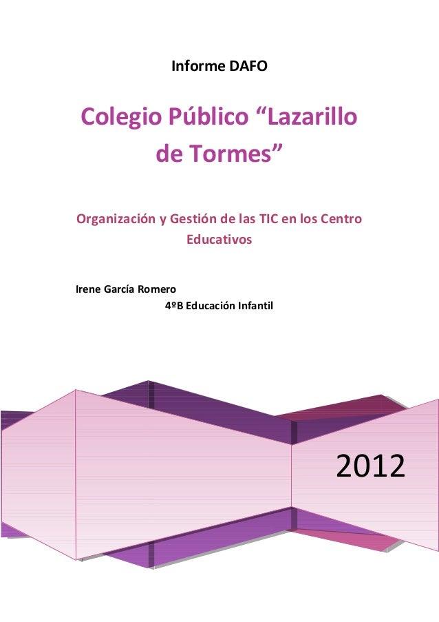 """Informe DAFO Colegio Público """"Lazarillo        de Tormes""""Organización y Gestión de las TIC en los Centro                 E..."""