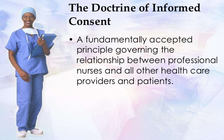the doctrine of informed consent (for a more complete description of the procedures to which the doctrine of  informed consent applies, see 40 p s §1301811a(a)) in the absence of such.