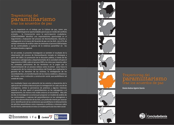Trayectorias delparamilitarismotras los acuerdos de pazAnálisis del proceso de Desarme, Desmovilización yReinserción -DDR-...