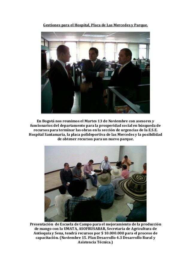 Gestiones para el Hospital, Placa de Las Mercedes y Parque.    En Bogotá nos reunimos el Martes 13 de Noviembre con asesor...