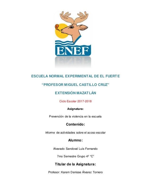 """ESCUELA NORMAL EXPERIMENTAL DE EL FUERTE """"PROFESOR MIGUEL CASTILLO CRUZ"""" EXTENSIÓN MAZATLÁN Ciclo Escolar 2017-2018 Asigna..."""