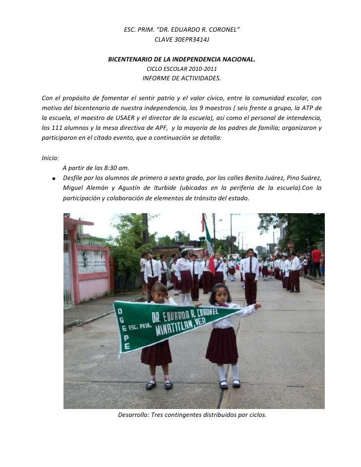 """ESC. PRIM. """"DR. EDUARDO R. CORONEL""""<br />CLAVE 30EPR3414J<br />BICENTENARIO DE LA INDEPENDENCIA NACIONAL.<br />CICLO ESCOL..."""