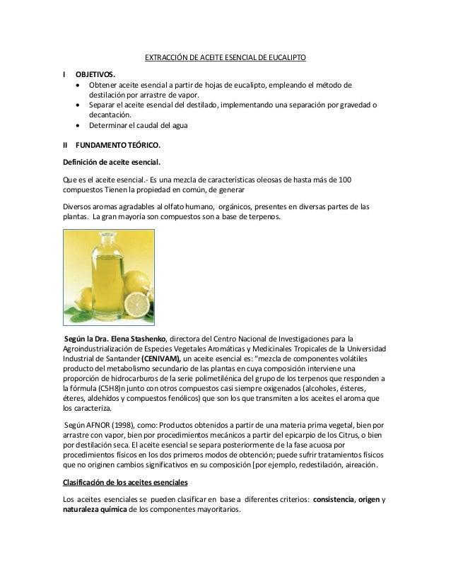 EXTRACCIÓN DE ACEITE ESENCIAL DE EUCALIPTO I OBJETIVOS.  Obtener aceite esencial a partir de hojas de eucalipto, empleand...
