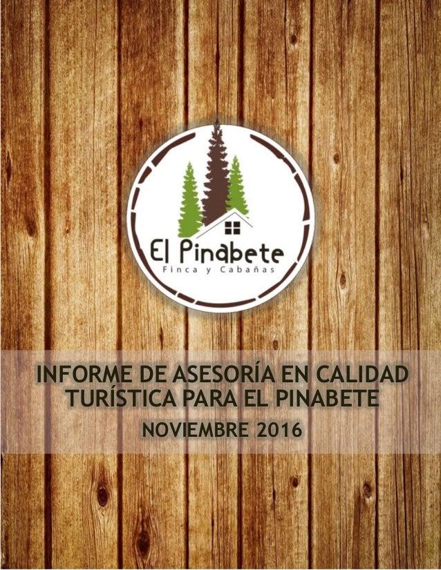 INFORME DE ASESORÍA EN CALIDAD TURÍSTICA PARA EL PINABETE NOVIEMBRE 2016