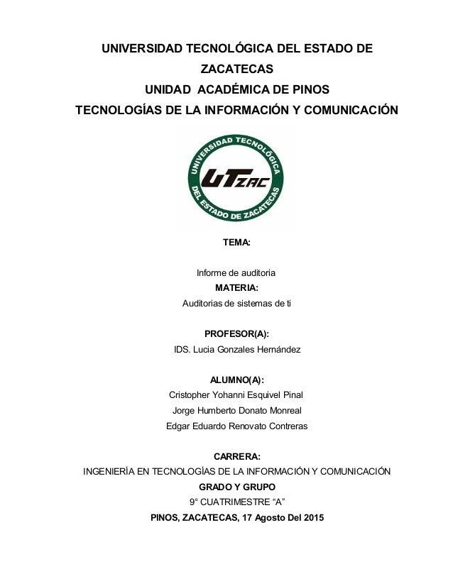 UNIVERSIDAD TECNOLÓGICA DEL ESTADO DE ZACATECAS UNIDAD ACADÉMICA DE PINOS TECNOLOGÍAS DE LA INFORMACIÓN Y COMUNICACIÓN TEM...