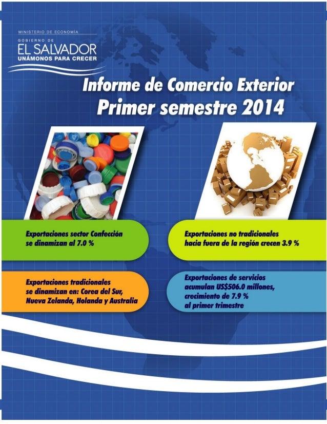 1 Informe de Comercio Exterior Ministerio de Economía, Gobierno de El Salvador Primer semestre 2014