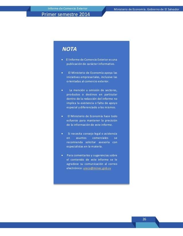 26 Informe de Comercio Exterior Ministerio de Economía, Gobierno de El Salvador Primer semestre 2014 NOTA  El Informe de ...