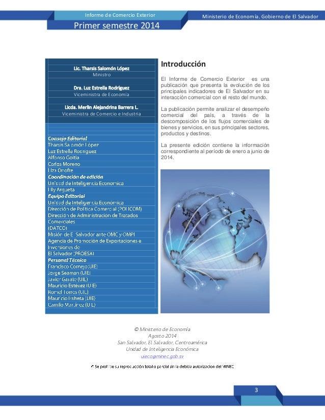 3 Informe de Comercio Exterior Ministerio de Economía, Gobierno de El Salvador Primer semestre 2014 © Ministerio de Econom...