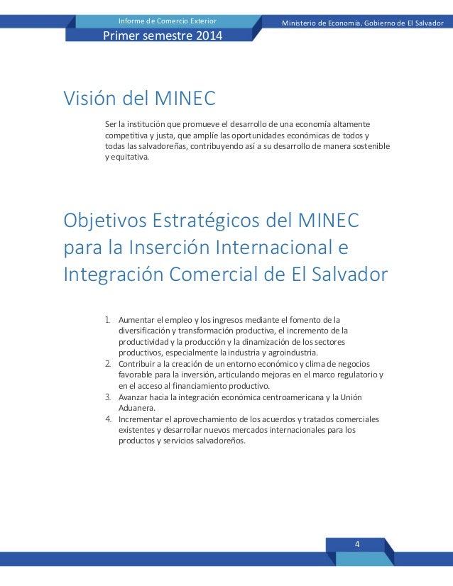 4 Informe de Comercio Exterior Ministerio de Economía, Gobierno de El Salvador Primer semestre 2014 Visión del MINEC Ser l...