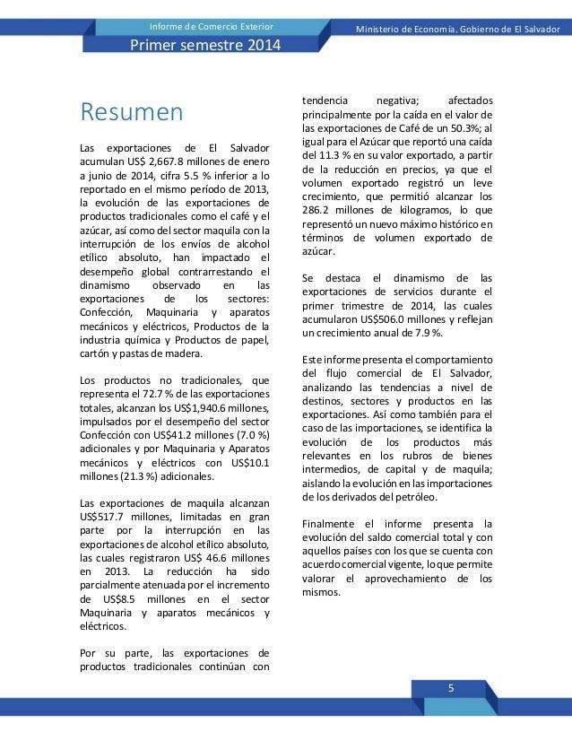 5 Informe de Comercio Exterior Ministerio de Economía, Gobierno de El Salvador Primer semestre 2014 Resumen Las exportacio...