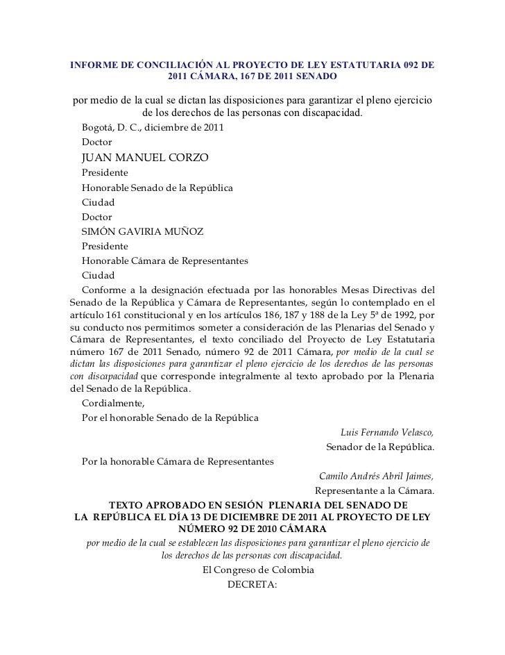INFORME DE CONCILIACIÓN AL PROYECTO DE LEY ESTATUTARIA 092 DE               2011 CÁMARA, 167 DE 2011 SENADOpor medio de la...