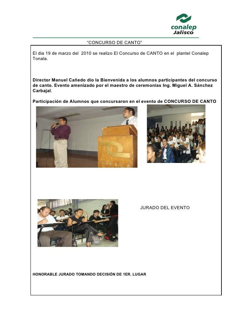 """""""CONCURSO DE CANTO""""  El dia 19 de marzo del 2010 se realizo El Concurso de CANTO en el plantel Conalep Tonala.    Director..."""