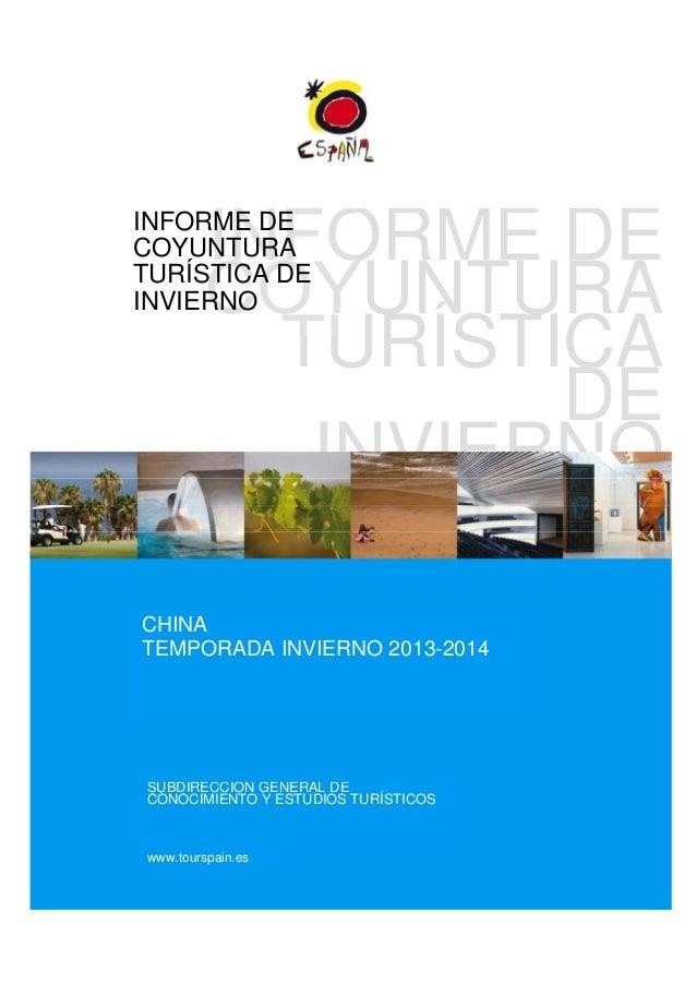 INFORME DE COYUNTURA TURÍSTICA DE INVIERNO  INFORME DE COYUNTURA TURÍSTICA DE INVIERNO  CHINA TEMPORADA INVIERNO 2013-2014...