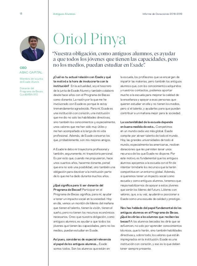 13 Informe de Donaciones 2018-2019 Oriol Pinya ¿Cuál es tu actual relación con Esade y qué te motivó a la hora de involucr...