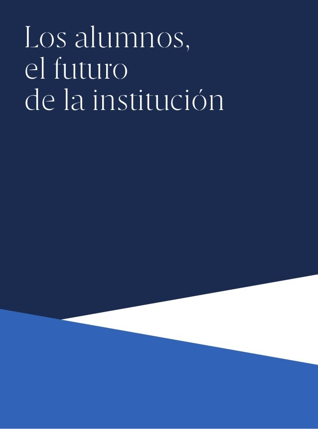 20 Los alumnos, el futuro de la institución