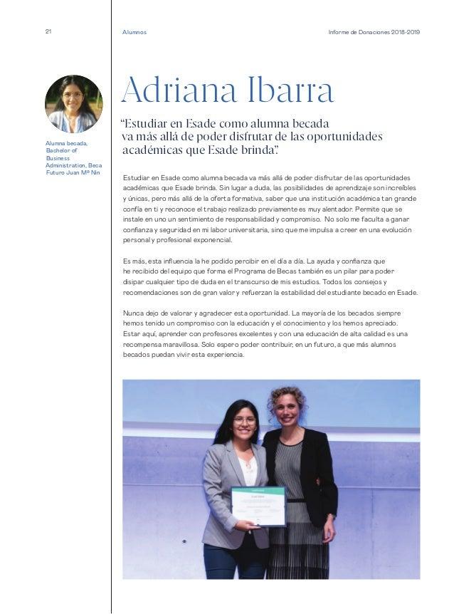 21 Informe de Donaciones 2018-2019 Adriana Ibarra Estudiar en Esade como alumna becada va más allá de poder disfrutar de l...