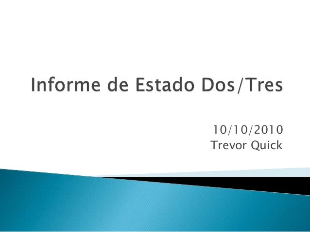 10/10/2010 Trevor Quick