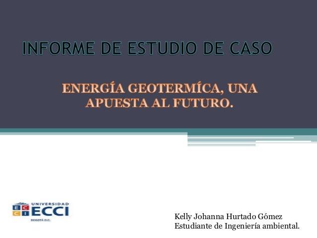 Kelly Johanna Hurtado Gómez Estudiante de Ingeniería ambiental.