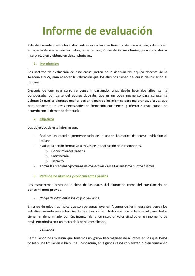 Informe de evaluación Este documento analiza los datos sustraídos de los cuestionarios de preselección, satisfacción e imp...
