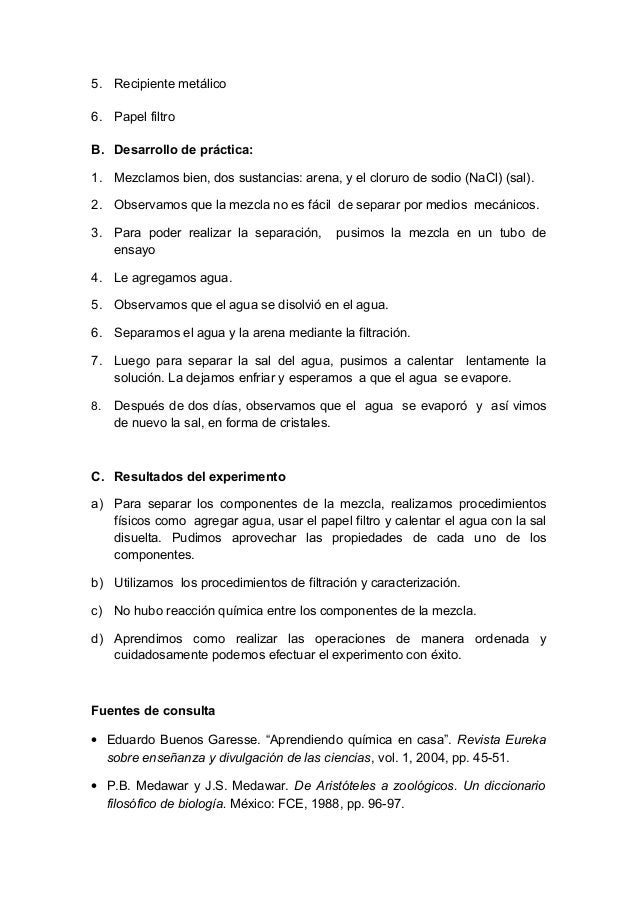 5. Recipiente metálico 6. Papel filtro B. Desarrollo de práctica: 1. Mezclamos bien, dos sustancias: arena, y el cloruro d...