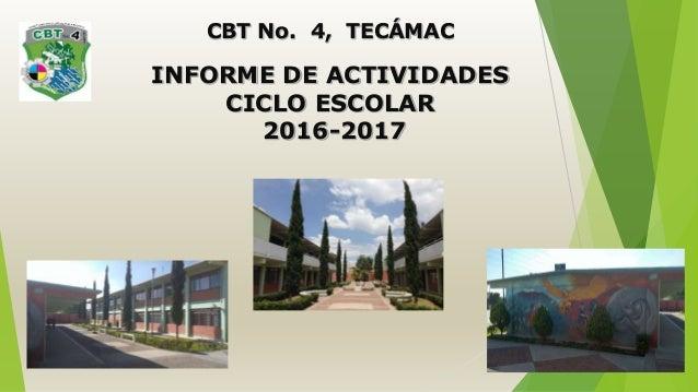 CBT No. 4, TECÁMAC INFORME DE ACTIVIDADES CICLO ESCOLAR 2016-2017