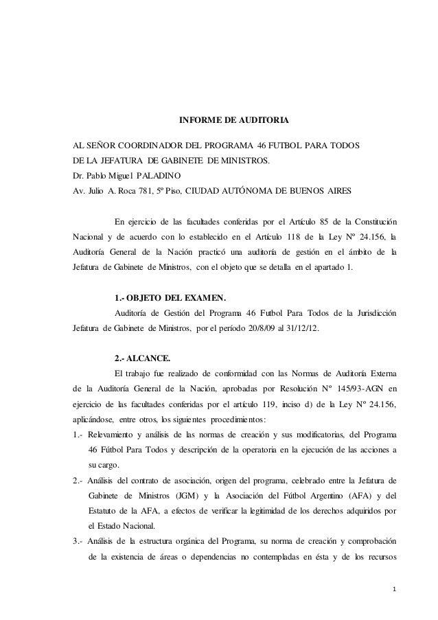 1 INFORME DE AUDITORIA AL SEÑOR COORDINADOR DEL PROGRAMA 46 FUTBOL PARA TODOS DE LA JEFATURA DE GABINETE DE MINISTROS. Dr....