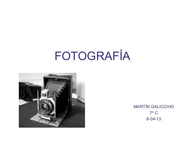 FOTOGRAFÍAMARTÍN GALICCHIO7º C8-04-13