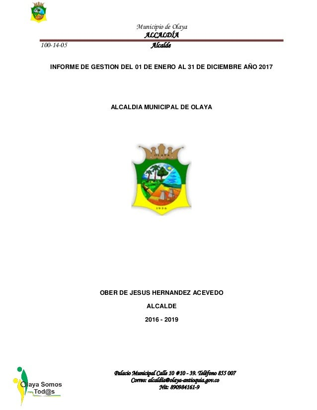 Municipio de Olaya ALCALDÍA 100-14-05 Alcalde Palacio Municipal Calle 10 #10 - 39. Teléfono 855 007 Correo: alcaldía@olaya...