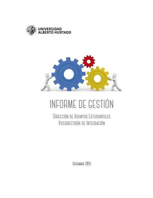 Informe de Gestión 2013 2 Índice ÍNDICE 2 I PRESENTACIÓN 4 II INTRODUCCIÓN. 5 II. 1 ANTECEDENTES HISTÓRICOS 5 II.2 MISIÓN ...