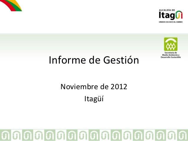 Informe de Gestión  Noviembre de 2012        Itagüí