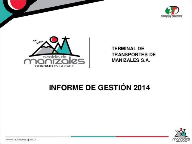 TERMINAL DE TRANSPORTES DE MANIZALES S.A. INFORME DE GESTIÓN 2014