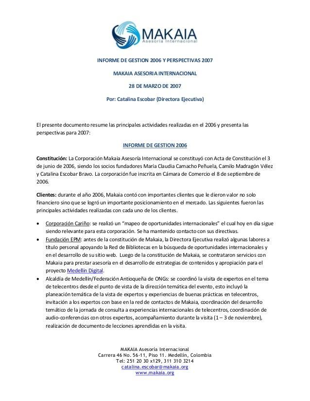 MAKAIA Asesoría Internacional Carrera 46 No. 56-11, Piso 11. Medellín, Colombia Tel: 251 20 30 x129, 311 310 3214 catalina...