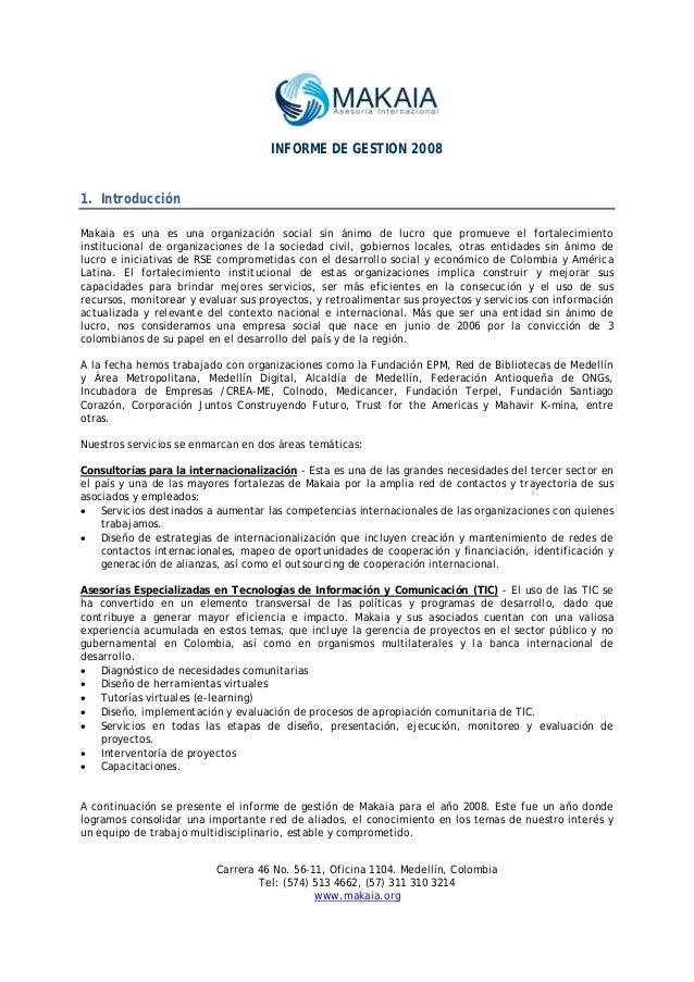 INFORME DE GESTION 2008 Carrera 46 No. 56-11, Oficina 1104. Medellín, Colombia Tel: (574) 513 4662, (57) 311 310 3214 www....