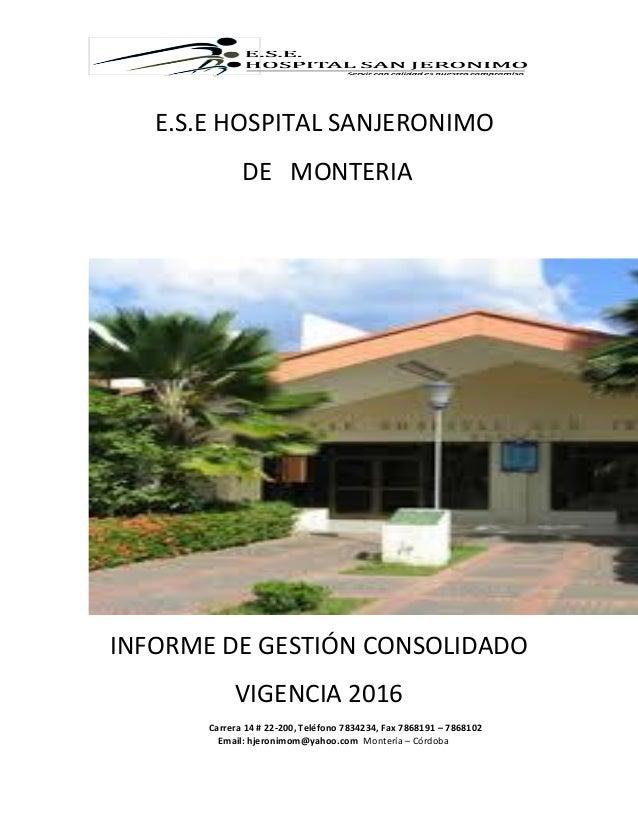 Carrera 14 # 22-200, Teléfono 7834234, Fax 7868191 – 7868102 Email: hjeronimom@yahoo.com Montería – Córdoba E.S.E HOSPITAL...