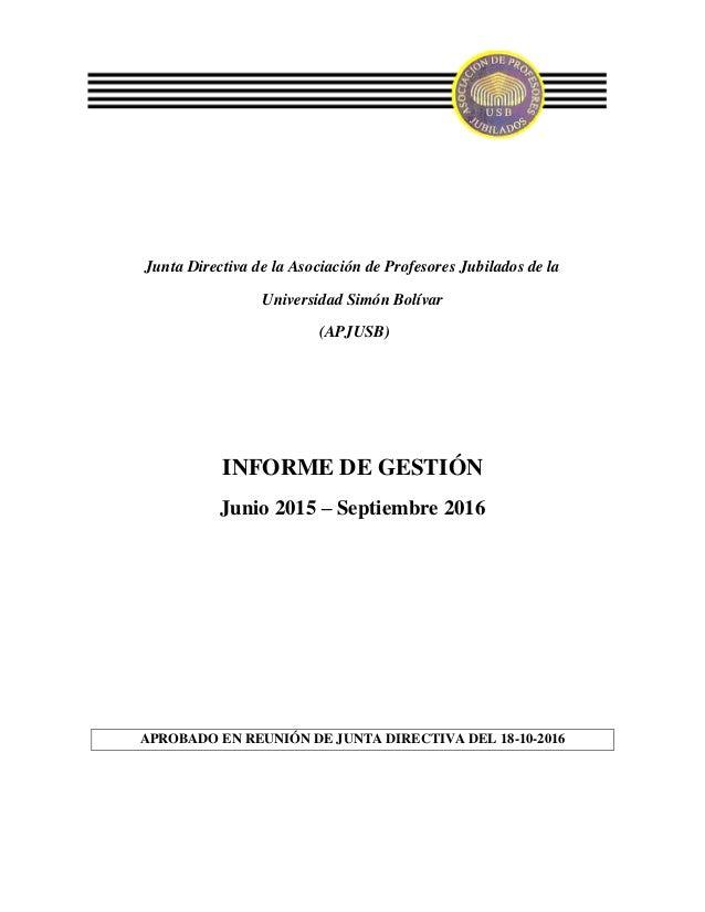 Junta Directiva de la Asociación de Profesores Jubilados de la Universidad Simón Bolívar (APJUSB) INFORME DE GESTIÓN Junio...
