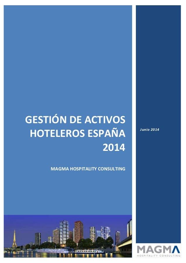 MAGMA TRI HOSPITALITY CONSULTING INTERNACIONAL EXPERTS IN HOTELS, TOURISM AND LEISURE Informe de Gestión de Activos Hotele...