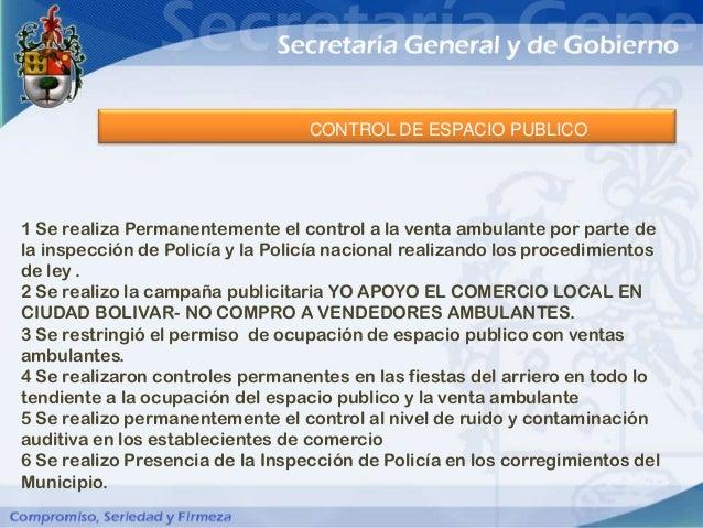 CONTROL DE ESPACIO PUBLICO1 Se realiza Permanentemente el control a la venta ambulante por parte dela inspección de Policí...