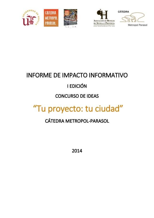 """INFORMEDEIMPACTOINFORMATIVO IEDICIÓN CONCURSODEIDEAS """"Tuproyecto:tuciudad"""" CÁTEDRAM..."""