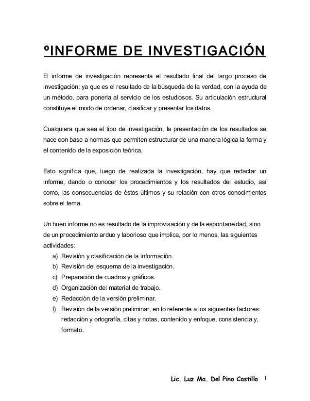 ºINFORME DE INVESTIGACIÓNEl informe de investigación representa el resultado final del largo proceso deinvestigación; ya q...
