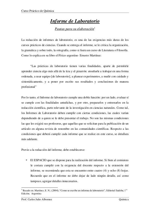 Curso Práctico de Química Prof. Carlos Julio Albornoz Química Informe de Laboratorio Pautas para su elaboración1 La redacc...