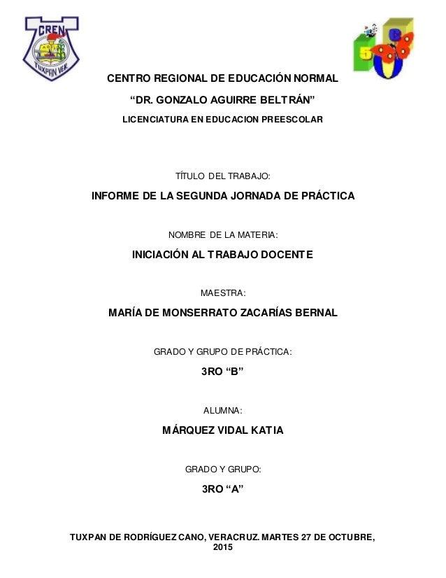 """TUXPAN DE RODRÍGUEZ CANO, VERACRUZ. MARTES 27 DE OCTUBRE, 2015 CENTRO REGIONAL DE EDUCACIÓN NORMAL """"DR. GONZALO AGUIRRE BE..."""