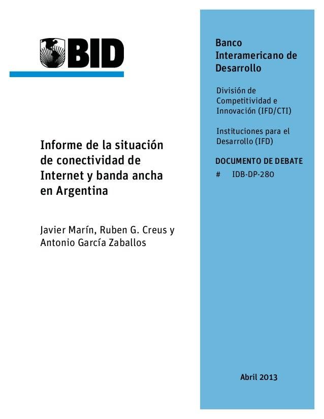 Informe de la situación de conectividad de Internet y banda ancha en Argentina Javier Marín, Ruben G. Creus y Antonio Garc...