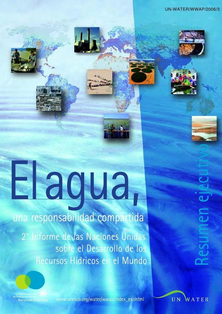 UN-WATER/WWAP/2006/3Elagua,                                                                      Resumen ejecutivouna resp...