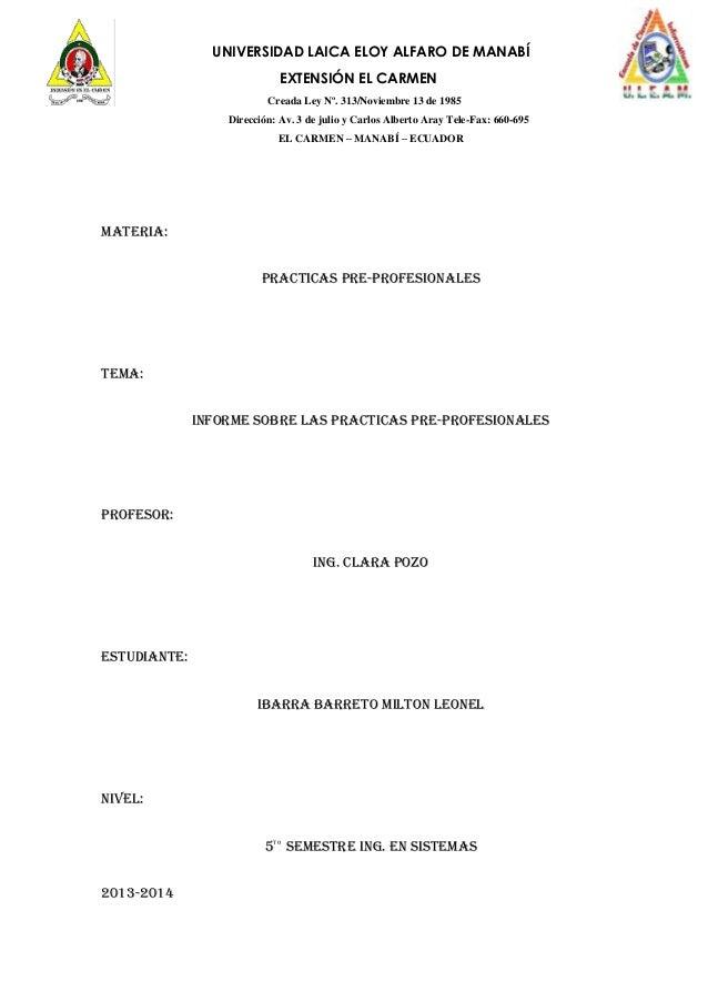 UNIVERSIDAD LAICA ELOY ALFARO DE MANABÍ EXTENSIÓN EL CARMEN Creada Ley Nº. 313/Noviembre 13 de 1985 Dirección: Av. 3 de ju...