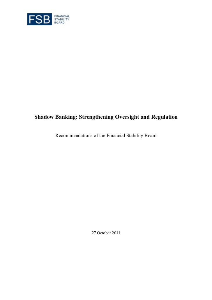 Shadow Banking: Strengthening Oversight and Regulation       Recommendations of the Financial Stability Board             ...