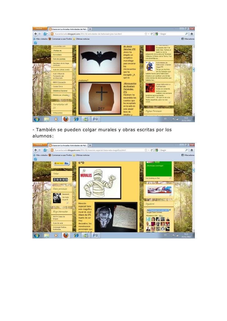 - También se pueden colgar murales y obras escritas por losalumnos: