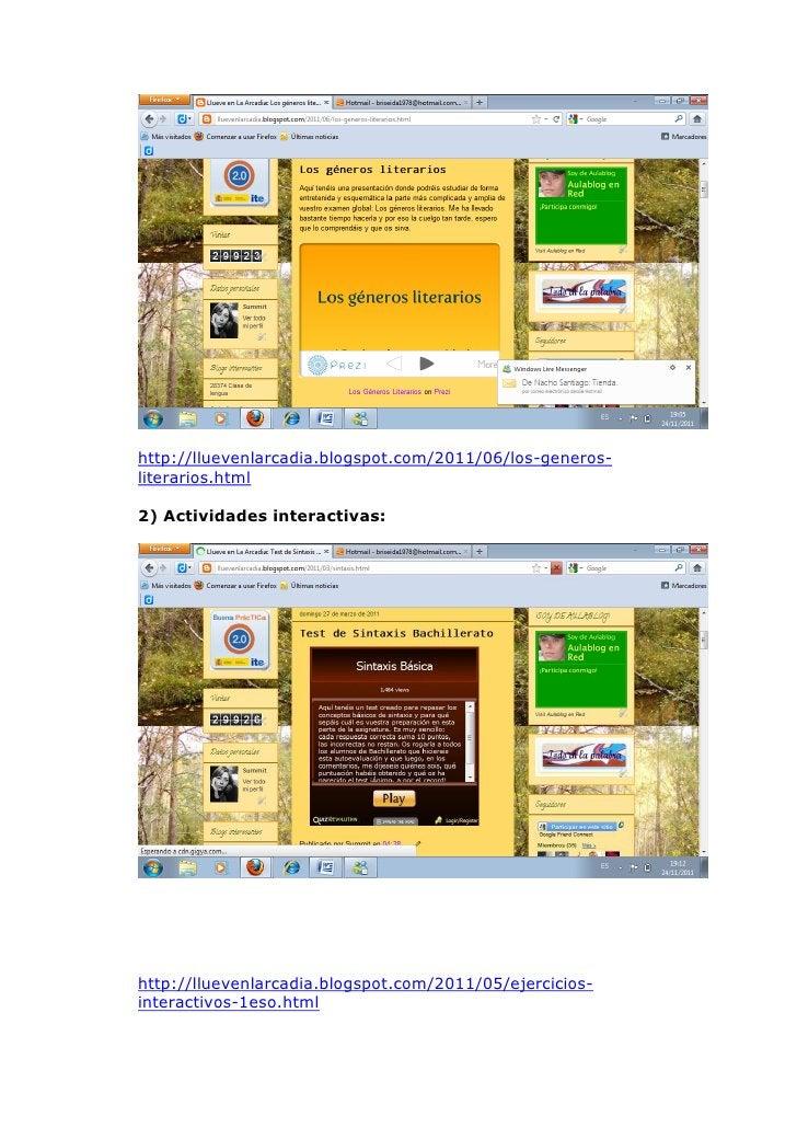http://lluevenlarcadia.blogspot.com/2011/06/los-generos-literarios.html2) Actividades interactivas:http://lluevenlarcadia....