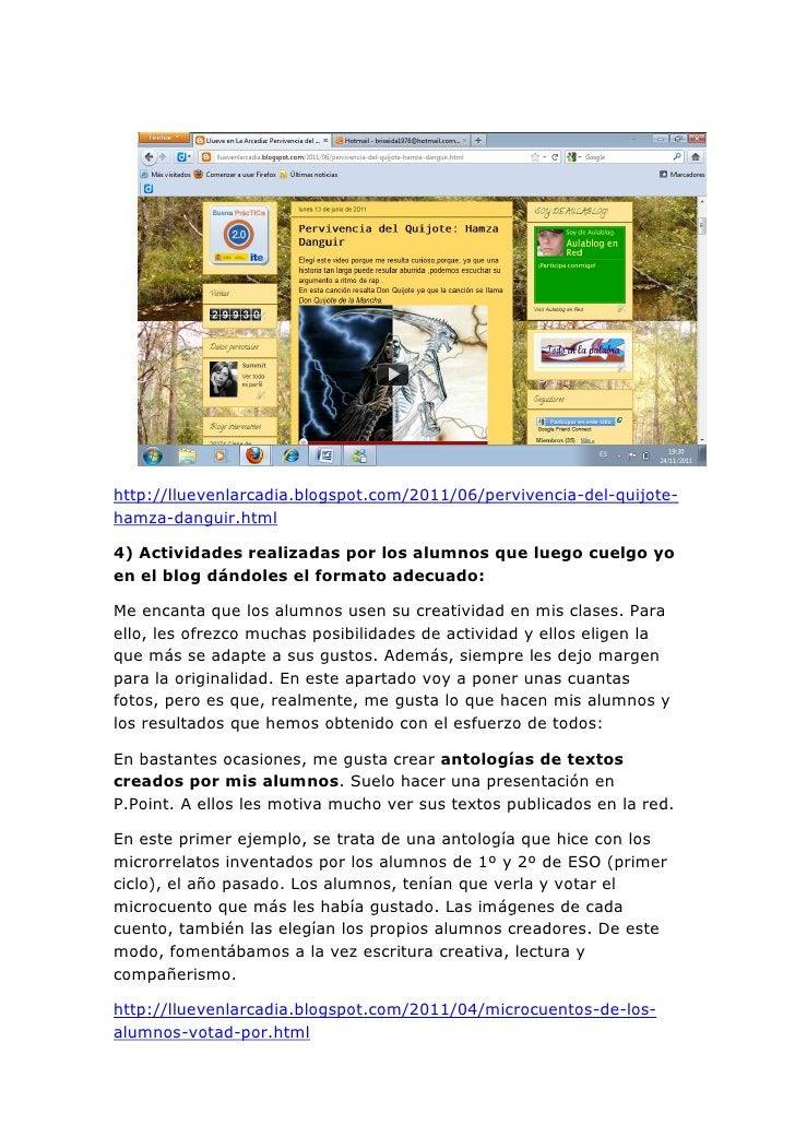 http://lluevenlarcadia.blogspot.com/2011/06/pervivencia-del-quijote-hamza-danguir.html4) Actividades realizadas por los al...